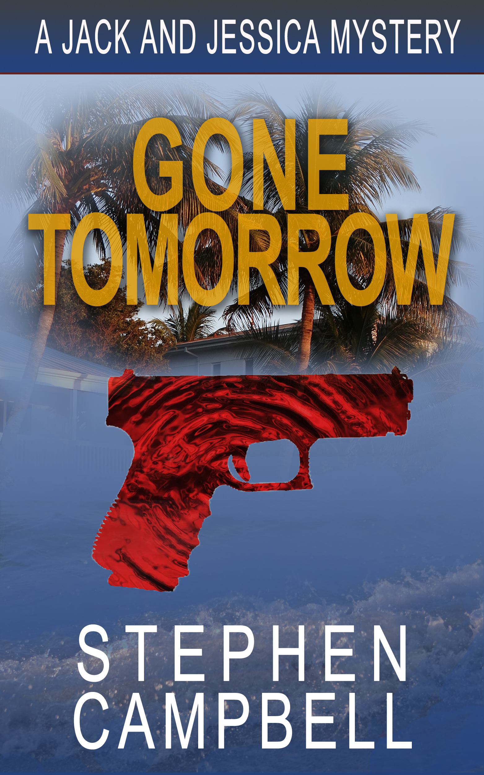 Stephen Campbell Gone Tomorrow Book Cover Edit02